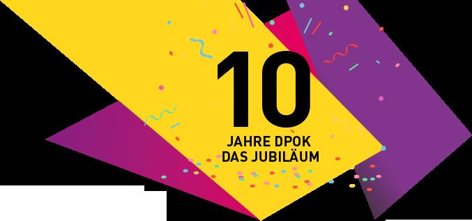 10 Jahre DPOK. Das Jubiläum!
